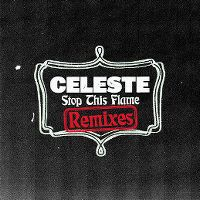 Cover Celeste [UK] - Stop This Flame